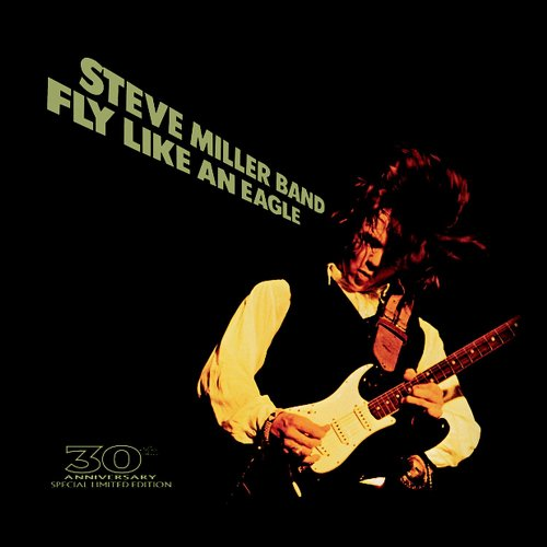 Steve Miller Band - Fly Like an Eagle: 30th Annive - Zortam Music