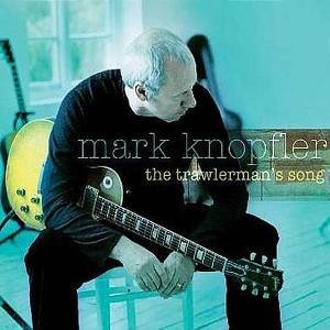Mark Knopfler - Trawlerman