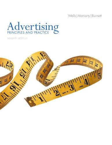 Advertising: Principles and Practice (7th Edition) (Advertising: Principles and Practice)