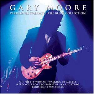 Gary Moore - Parisienne Walkways - the Blues Collection - Zortam Music