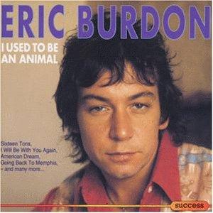 Eric Burdon - I Used To Be An Animal - Zortam Music