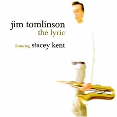 Jim Tomlinson / Stacey Kent: The Lyric