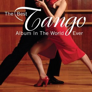 artist - The Best Tango Album in the World, Ever! - Zortam Music