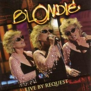 Blondie - Live by Request - Zortam Music