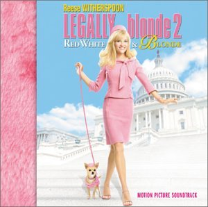 Various Artists - Legally Blonde 2 - Motion Picture Soundtrack - Zortam Music