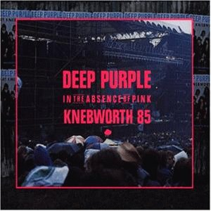 Deep Purple - In the Absence of Pink (Knebworth Live 1985) - Zortam Music