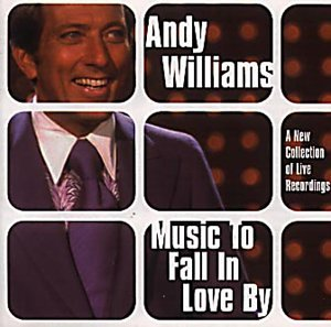 Andy Williams - Music To Fall In Love By - Zortam Music