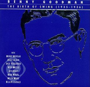 Benny Goodman - The Birth of Swing - Zortam Music