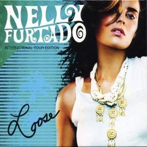 Nelly Furtado - Loose (International Tour Edition) - Zortam Music