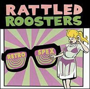 Original album cover of Retro-Spex by The Rattled Roosters
