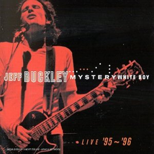 Jeff Buckley - Mystery White Boy-live 95-96 - Zortam Music