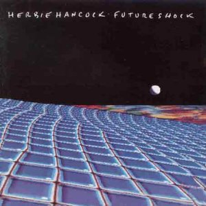 Herbie Hancock - Future Shock: Remastered - Zortam Music