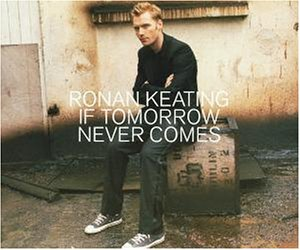 Ronan Keating - If Tomorrow Never Comes [CD 1] - Zortam Music