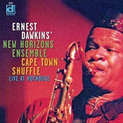 Ernest Dawkins' New Horizons Ensemble: Cape Town Shuffle
