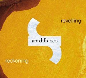 Ani Difranco - Revelling/Reckoning - Zortam Music