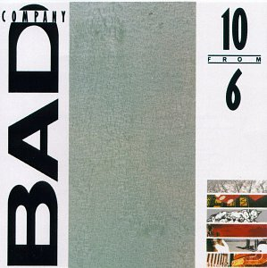 Bad Company - 10 from 6 - Best Of Bad Company - Zortam Music
