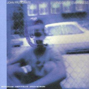 John Frusciante - Inside of Emptiness - Zortam Music