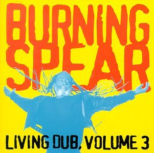 Burning Spear - Living Dub, Vol. 3 - Zortam Music