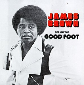 James Brown - Get on the Good Foot - Zortam Music