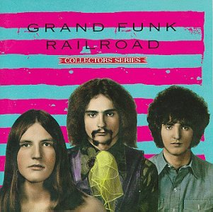 Grand Funk Railroad - Capitol Collectors Series: Grand Funk Railroad - Zortam Music