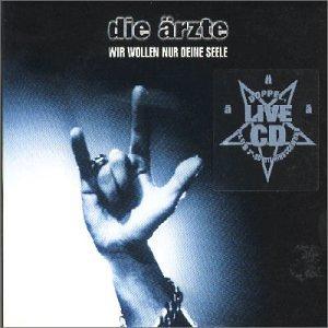 DIE AERZTE - Wir Wollen Nur Deine Seele [IMPORT] - Zortam Music