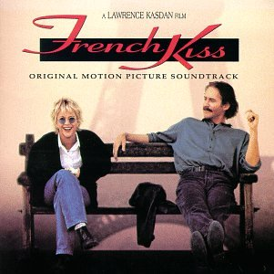 Various Artists - French Kiss: Original Motion Picture Soundtrack - Zortam Music