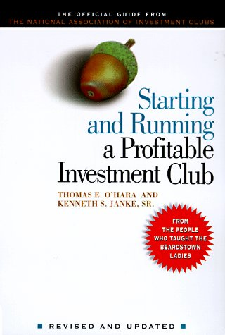 Starting and Running a Profitable Investment Club: The Official Guide from The National Association of Investors Corporation Revised and Updated