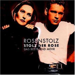 Rosenstolz - Stolz der Rose - das Beste und mehr - Zortam Music
