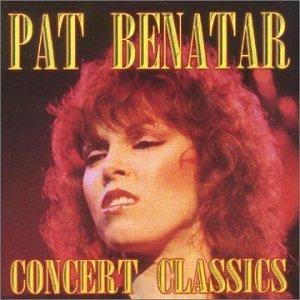 Pat Benatar - Concert Classics - Zortam Music