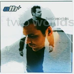 Atb - Two Worlds (Disc 1: The World Of Movement) - Zortam Music