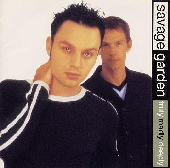 Savage Garden - Truly Madly Deeply (Remixes) - Zortam Music