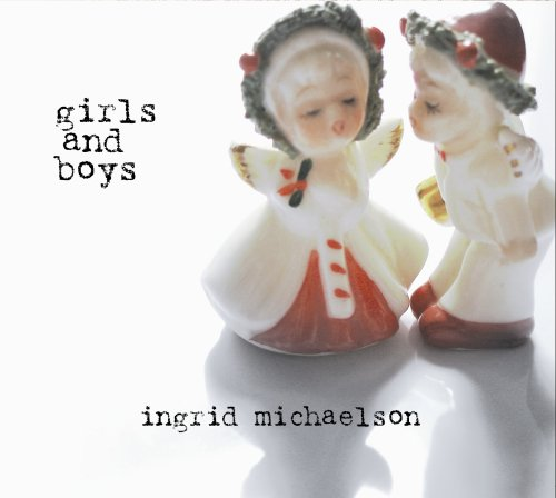 Ingrid Michaelson - Girls and Boys - Zortam Music