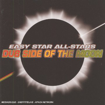Easy Star All-Stars - Dub Side of the Moon: a Reggae Tribute to Dark Side of the Moon - Zortam Music