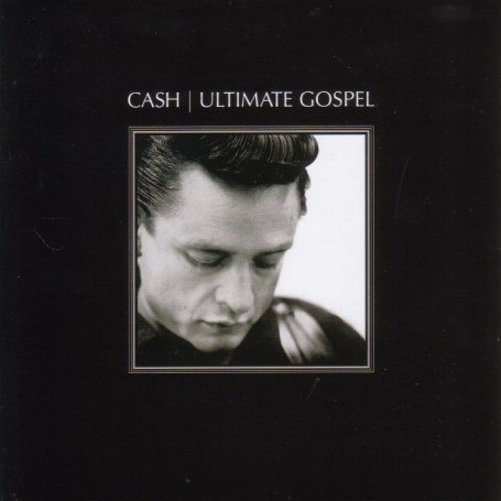 Johnny Cash - Cash: Ultimate Gospel - Zortam Music