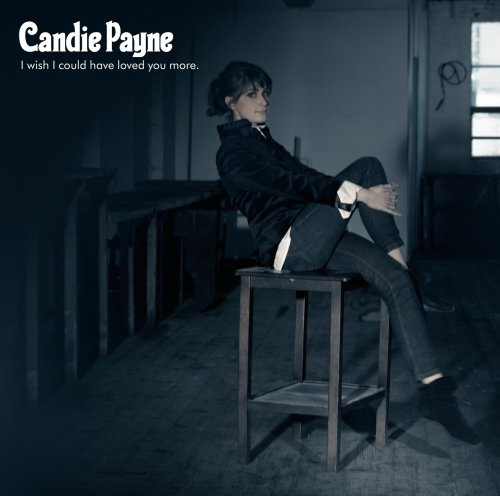 I Wish I Could Have Loved You More by Candie Payne album cover