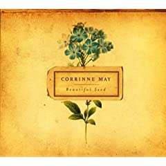 Corrinne May - Beautiful Seed (2007)
