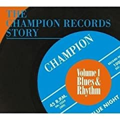 The Champion Records Story, Vol. 1 Blues
