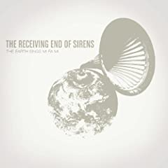 The Receiving End of Sirens - The Earth Sings Mi Fa Mi [2007]
