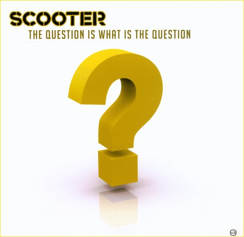 Scooter - The Question Is What Is The Question CDM - Zortam Music
