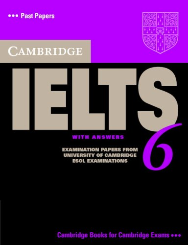 Cambridge IELTS 6 Student's Book with answers: Examination papers from University of Cambridge ESOL Examinations (Cambridge Books for Cambridge Exams)