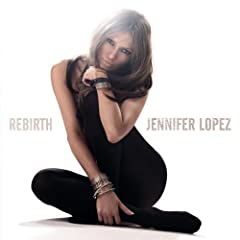 Jennifer Lopez Rebirth