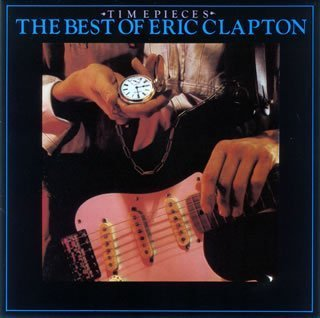 Eric Clapton - Time Pieces- Best of - Zortam Music
