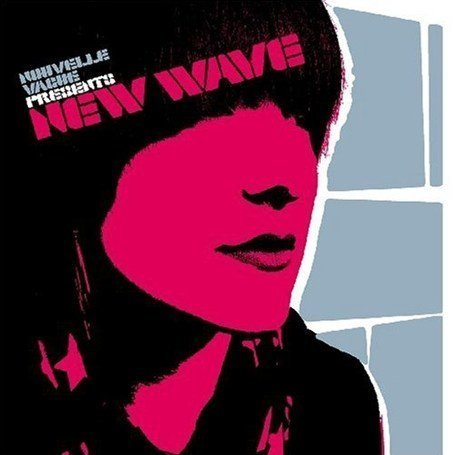 Nouvelle vague - Nouvelle Vague Presents New Wave - Zortam Music