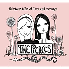 The Pierces - Thirteen Tales of Love and Revenge