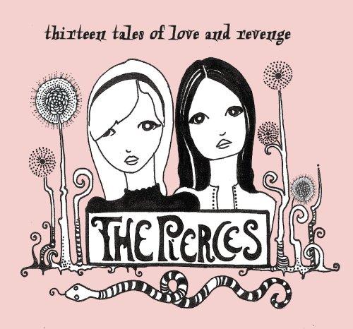 The Pierces - Thirteen Tales of Love and Revenge - Zortam Music