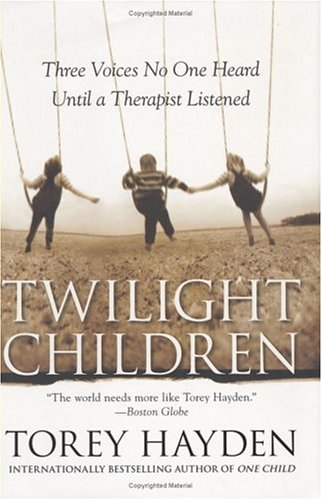 Twilight Children : Three Voices No One Heard Until a Therapist Listened
