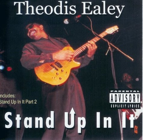 Theodis Ealey - Stand Up in It - Zortam Music