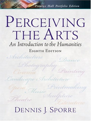 Perceiving the Arts: An Introduction to the Humanities (8th Edition)