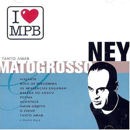 Ney Matogrosso - I Love Mpb - Zortam Music