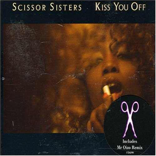 Scissor Sisters - Kiss You Off - Zortam Music